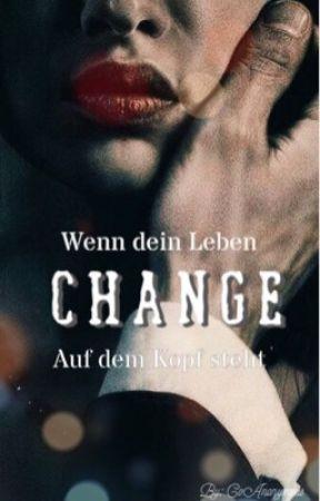 Change: Wenn dein Leben auf dem Kopf steht by CoAnonymous