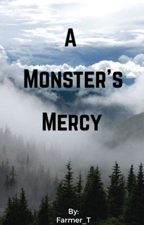A Monster's Mercy by Farmer_T