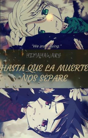HASTA QUE LA MUERTE NOS SEPARE ||GreenFlame|| by HIMAHAWARY