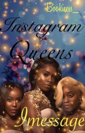 Instagram Queens (Imessage) by CultvreeJamm