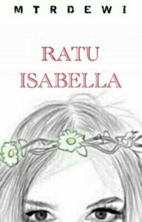 RATU ISABELLA [On Going] by Mtrdewi