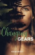Changing Gears by kikikiwi121