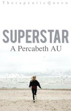 Superstar - A Percabeth AU (DISCONTINUED) by natavieee_93