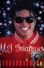 MJ Imagines❤️ by sexymike58