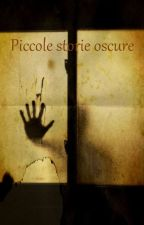 Piccole storie oscure by ZiaMare