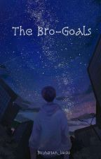THE BRO-GOALS by adrian_lucks