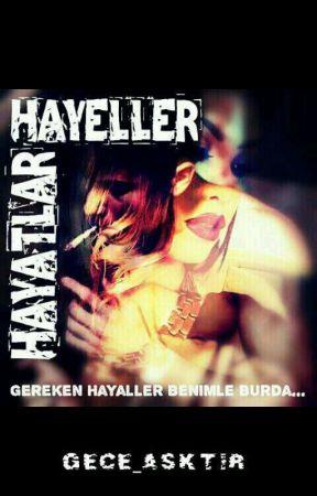 HAYALLER HAYATLAR by gece_asktir