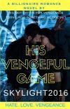 His Vengeful Game(Wattys2018) cover
