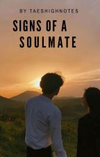 Signs Of A Soulmate • K.T. by Taeshighnotes
