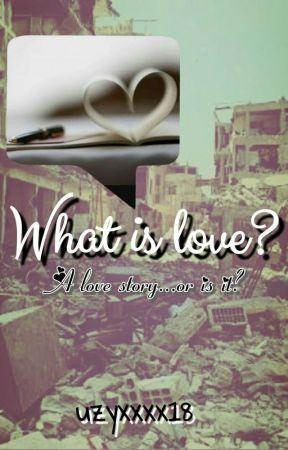 What is love? by uzyxxxx18