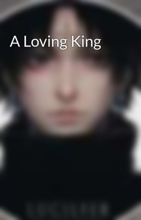 A Loving King by ReaperAuthor