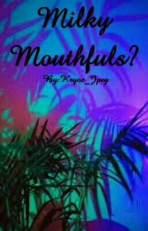 Milky Mouthfuls? [Smii7y Fanfic] by Kryoz_Jpeg