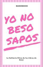 Yo No Beso Sapos by SARANGSUNSHINE