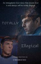 Totally Illogical - Spock x Female Reader by cherrichu_