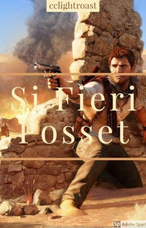 Si Fieri Posset(3) *A Nathan Drake Love Story* by cclightroast