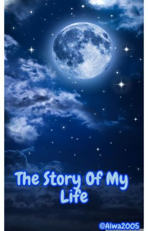 The Story Of My Life by Alwa2005