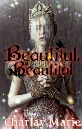 Beautiful, Beautiful by CharlayMarieWrites