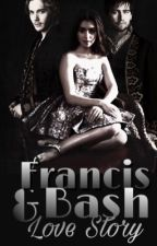 Francis & Bash Love Story {Completed} ✔️ by hogwartsmylife