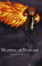 Whispers of Nowhere by RebelDynasty