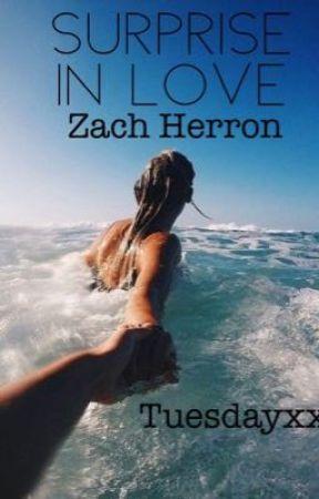 Surprise in love \\ Zach Herron by tuesdayxx