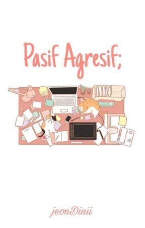 Pasif Agresif ; Vkook [✔] by jeondini__
