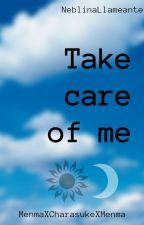 Take care of me by NeblinaLlameante