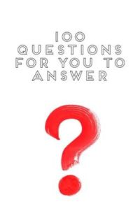 100 Questions For You To Answer cover