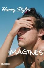 Harry Styles Imagines by hazdimple