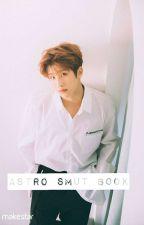 Astro ||Smut Book|| by jiminie-tai