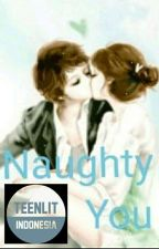 Naughty You by Lywen88