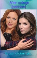 After college (bechloe)  by _just_another_girll_