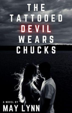 The Tattooed Devil Wears Chucks by authorMayLynn