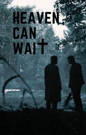 Heaven Can't Wait ✔ [Destiel] by utterflop