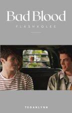 Bad Blood {1} {Flash/Glee} by TeganLynn