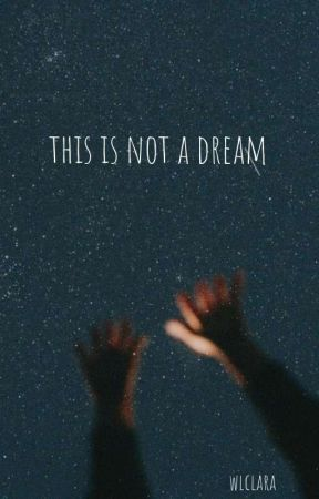 this is not a dream by wlclara