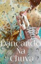 Dançando na Chuva by KiuSouza3