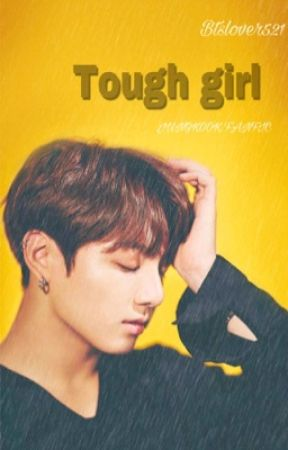 Tough girl (JUNGKOOK FF) by Btslover521