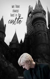 we have always lived in the castle    draco malfoy cover
