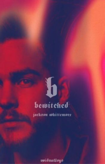 BEWITCHED | jackson whittemore
