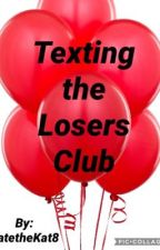 Texting the Losers Club by KatetheKat8