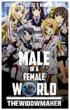 Male In a Female World [Male!Reader x Infinite Stratos] cover