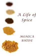 A Life of Spice by monicabhide