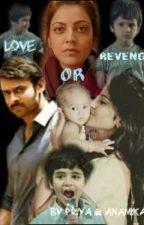 Love Or Revenge by priya_nishal