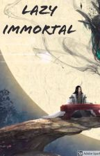 Lazy Immortal by jawwaduddin