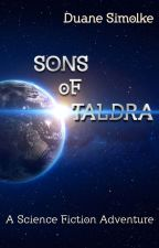 Sons of Taldra: A Science Fiction Adventure by DuaneSimolke