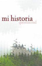 mi historia by quentincrnd