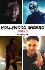 Hollywood Undead (Derillo) *COMPLETED* by mediagirl94
