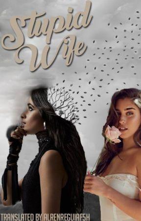Stupid Wife - Remake (Camren) by alrenreguiaf5H