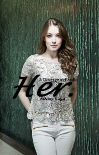 Her. -A Divergent Fanfic- cover