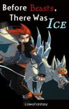 Before Beasts, There Was Ice--Book 8 cover